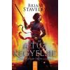 Brian Staveley : A tűz kegyelme - A Csiszolatlan Trón krónikája 2.
