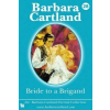 Bride to a Brigand – Barbara Cartland