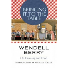 Bringing it to the Table – Wendell Berry idegen nyelvű könyv