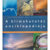 Bruce Buckley-Edward J. Hopkins, Richard Whitaker - A klímakutatás enciklopédiája