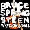 Bruce Springsteen - Wrecking Ball