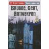 BRUGGE, GENT, ANTWERPEN - NYITOTT SZEMMEL VÁROSKALAUZ