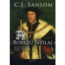 C. J. Sansom BOSSZÚ NYILAI regény