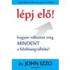 Casparus Kiadó Lépj elő! - Hogyan változtat meg MINDENT a felelősségvállalás?
