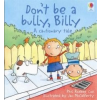 Cautionary: Don't Be a Bully, Billy