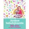 Centrál Könyvek Játékos babafejlesztés - Susannah Steel