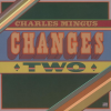 Charles Mingus Changes Two LP