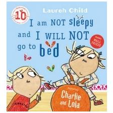 Charlie and Lola: I Am Not Sleepy and I Will Not Go to Bed – Lauren Child idegen nyelvű könyv