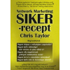 Chris Taylor NETWORK MARKETING SIKER-RECEPT - M27