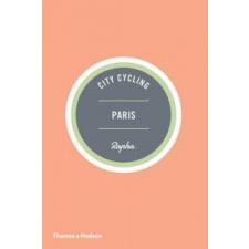 City Cycling Paris – Andrew Edwards idegen nyelvű könyv