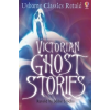 Classics Retold: Victorian Ghost Stories