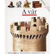 Claude Delafosse, Denise Millet, Claude Millet A VÁR - KIS FELFEDEZŐ ZSEBKÖNYVEK gyermek- és ifjúsági könyv