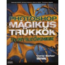 Corey Barker Photoshop mágikus trükkök tervezőknek informatika, számítástechnika