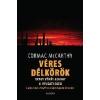Cormac McCarthy VÉRES DÉLKÖRÖK - AVAGY VÖRÖS ALKONY A NYUGATI ÉGEN