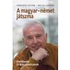 Corvina Kiadó Heltai András - Horváth István: A magyar - német játszma - Emlékezés és dokumentumok