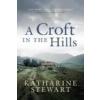 Croft in the Hills – Katharine Stewart