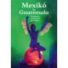 Csák Erika Mexikó és Guatemala