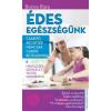 Csengőkert Könyvkiadó Borics Kata: Édes egészségünk - Csábító receptek nemcsak cukorbetegeknek