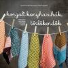 Cser Kiadó Camilla Schmidt Rasmussen: Horgolt konyharuhák, törlőkendők - Fonalfaló projektek lépésről lépésre