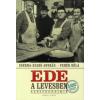 Cserna-Szabó András, Fehér Béla EDE A LEVESBEN - GASZTROKRIMIK (122 EREDETI RECEPTTEL)