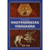 Csiffáry Tamás MAGYARORSZÁG VIRÁGKORA 896-1896