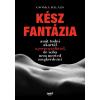 Csonka Balázs CSONKA BALÁZS - KÉSZ FANTÁZIA - AMIT TUDNI AKARTÁL A PORNOGRÁFIÁRÓL, DE SOHA NEM MERTED MEGKÉRDE