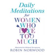 Daily Meditations For Women Who Love Too Much – Robin Norwood idegen nyelvű könyv
