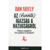Dan Ariely Az (őszinte) igazság a hazugságról