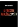 Debreczeni József A FIDESZES RABLÓGAZDASÁG