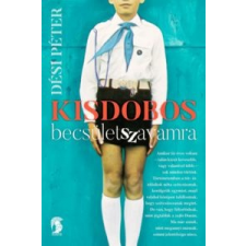 Dési Péter Kisdobos becsületszavamra irodalom