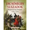 - DICSÕSÉGES SZÁZADOK - MAGYARORSZÁG TÖRTÉNETE 1301-1526