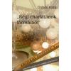 Dobás Kata 'RÉGI CHARLATANOK LÁRMÁIBÓL' - KRITIKAI FÜZETEK 1.