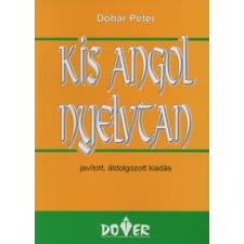 Dohár Péter KIS ANGOL NYELVTAN (21. KIADÁS) nyelvkönyv, szótár