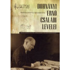 DOHNÁNYI ERNŐ CSALÁDI LEVELEI - CD MELLÉKLETTEL művészet