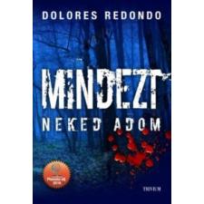 Dolores Redondo Mindezt neked adom regény