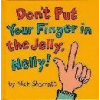 Don't Put Your Finger in the Jelly, Nelly! (board)