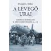 Donald L. Miller A LEVEGŐ URAI