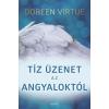 Doreen Virtue VIRTUE, DOREEN - TÍZ ÜZENET AZ ANGYALOKTÓL