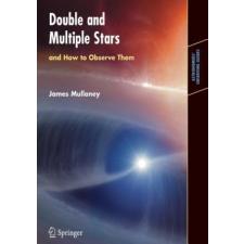 Double & Multiple Stars, and How to Observe Them – James Mullaney idegen nyelvű könyv