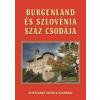 Dr. Bedécs Gyula BURGENLAND ÉS SZLOVÉNIA SZÁZ CSODÁJA