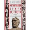 dr. Czeizel Endre MATEMATIKUSOK, GÉNEK, REJTÉLYEK - A MAGYAR MATEMATIKUS-GÉNIUSZOK ELEMZÉSE