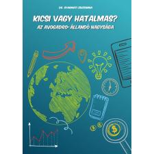 dr. Gyarmati Zsuzsanna DR. GYARMATI ZSUZSANNA - KICSI VAGY HATALMAS? ajándékkönyv