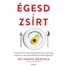 Dr. Joseph Mercola Égesd a zsírt életmód, egészség