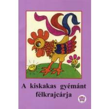 dr. Ligeti Róbert A KISKAKAS GYÉMÁNT FÉLKRAJCÁRJA gyermek- és ifjúsági könyv
