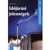 dr. Nagymáté Emese IDŐJÁRÁSI JELENSÉGEK - KÍSÉRLETEZZÜNK!
