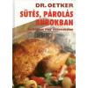 Dr. Oetker : SÜTÉS, PÁROLÁS BUROKBAN - ALUFÓLIÁBAN VAGY SÜTŐZACSKÓBAN