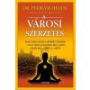 Dr. Pedram Shojai SHOJAI, PEDRAM  DR. - A VÁROSI SZERZETES