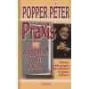 dr. Popper Péter PRAXIS AVAGY ANGYALOK A TŰ FOKÁN