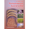 dr. Radics László NÖVÉNYTERMESZTÉS HATÁROK NÉLKÜL (EU-konform növények termesztése)