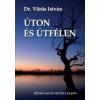 dr. Vörös István ÚTON ÉS ÚTFÉLEN